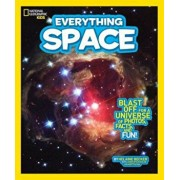 National Geographic Kids Everything Space: Blast Off for a Universe of Photos, Facts, and Fun!, Paperback/Helaine Becker