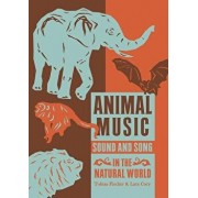 Animal Music: Sound and Song in the Natural World, Paperback/Tobias Fischer