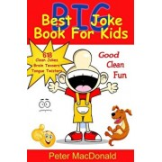 Best Big Joke Book for Kids: Hundreds of Good Clean Jokes, Brain Teasers and Tongue Twisters for Kids, Paperback/Peter J. MacDonald