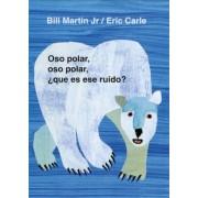 Oso Polar, Oso Polar, Que Es Ese Ruido? = Polar Bear, Polar Bear, What Do You Hear?, Hardcover