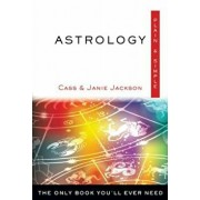 Astrology, Plain & Simple: The Only Book You'll Ever Need, Paperback/Cass Jackson