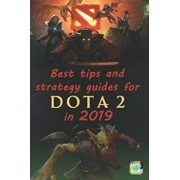 Best tips and strategy guides for DotA 2 in 2019, Paperback/Minh Hoang Pham