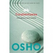 Osho. Constientizarea Vol. 11 Cheia pentru a trai in armonie
