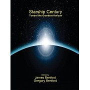 Starship Century: Toward the Grandest Horizon, Paperback/Gregory Benford