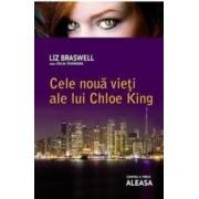 Cele noua vieti ale lui Chloe King Aleasa cartea a 3-a - Liz Braswell