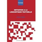 Initiation a la linguistique textuelle/Doina Paula Spita