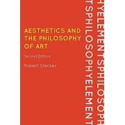 Philosophy Aesthetics and the Philosophy of Art by Robert Stecker