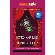Shakespeare pentru copii - Romeo and Juliet - Romeo si Julieta (editie bilingva: engleza-romana) - Audiobook inclus/Adaptare dupa William Shakespeare