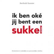 Ja-maar: Ik ben oke jij bent een sukkel - Berthold Gunster