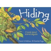 Hiding: a Book About Animal Disguises (Wallace Karen)(Paperback) (9781445128832)