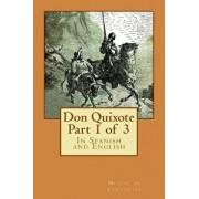 Don Quixote Part 1 of 3: In Spanish and English, Paperback/Miguel De Cervantes