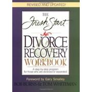 The Fresh Start Divorce Recovery Workbook, Paperback/Bob Burns