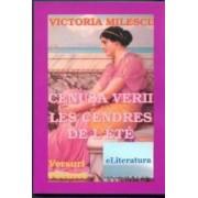 Cenusa Verii. Les Cendres De L Ete - Victoria Milescu