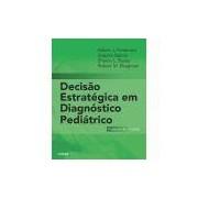 DECISAO ESTRATEGICA EM DIAGNOSTICO PEDIATRICO