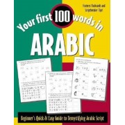 Your First 100 Words in Arabic (Book Only): Beginner's Quick & Easy Guide to Demystifying Non-Roman Scripts, Paperback