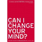 Can I Change Your Mind? The Craft and Art of Persuasive Writing