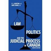 Law, Politics, and the Judicial Process in Canada, 4th Edition, Paperback (4th Ed.)/F. L. Morton