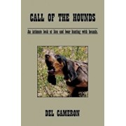 Call of the Hounds: An Intimate Look at Lion and Bear Hunting with Hounds., Paperback/Del Cameron