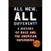 All New, All Different?: A History of Race and the American Superhero, Paperback/Allan W. Austin
