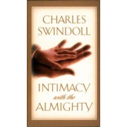 Intimacy with the Almighty: Encountering Christ in the Secret Places of Your Life, Hardcover