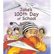 Jake's 100th Day of School, Paperback/Lester L. Laminack