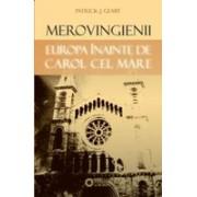 Merovingienii. Europa inainte de Carol cel Mare.