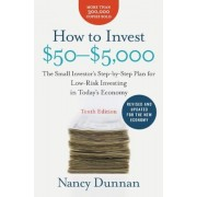 How to Invest $50-$5,000: The Small Investor's Step-By-Step Plan for Low-Risk Investing in Today's Economy, Paperback