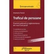 Traficul de persoane. Practica judiciara si reglementarea din noul Cod penal