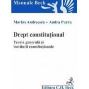 Drept constitutional. Teoria generala si institutii constitutionale - Marius Andreescu