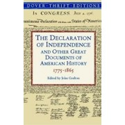 The Declaration of Independence and Other Great Documents of American History: 1775-1865, Paperback/John Grafton