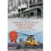 Lifeboat Stations of North East England Through Time - from Sunderland to the Humber (Chrystal Paul)(Paperback) (9781445613765)
