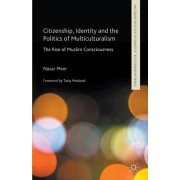 Citizenship, Identity and the Politics of Multiculturalism. The Rise of Muslim Consciousness, Paperback/N. Meer