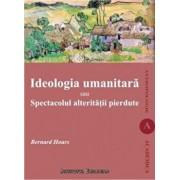 Ideologia umanitara sau Spectacolul alteritatii pierdute/Bernard Hours