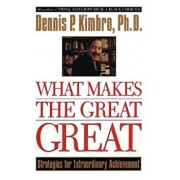 What Makes the Great Great, Paperback/Dennis Kimbro