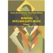 Romania dupa douazeci de ani (volumul I)