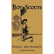 The Boy Scouts Original 1910 Handbook: The Early-Version Temporary Manual For Use During The First Year Of The Boy Scouts, Hardcover/Ernest Thompson Seton