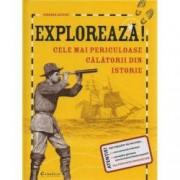Exploreaza Cele mai periculoase calatorii din istorie