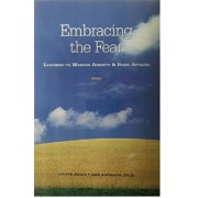 Embracing the Fear: Learning to Manage Anxiety & Panic Attacks, Paperback