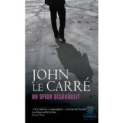 Un spion desavarsit - John Le Carre
