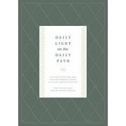 Daily Light on the Daily Path: The Classic Devotional Book for Every Morning and Evening in the Very Words of Scripture, Hardcover/Jonathan Bagster