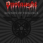 Onslaught - Sounds Of Violence (0884860027120) (1 CD)