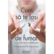 Cum sa te lasi de fumat... O data pentru totdeauna - Edgar Turm