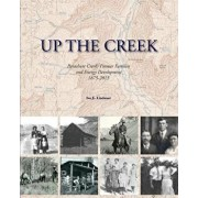 Up the Creek: Parachute Creek's Pioneer Families and Energy Development 1875-2015, Paperback/Ivo E. Lindauer