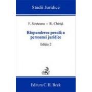 Raspunderea penala a persoanei juridice. Editia 2.