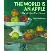 The World Is an Apple: The Still Lifes of Paul Cezanne, Hardcover