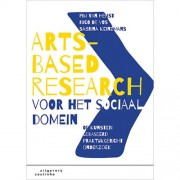 Arts-Based Research voor het sociaal domein - Pim van Heijst, Nico de Vos en Sabrina Keinemans