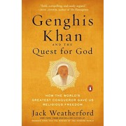 Genghis Khan and the Quest for God: How the World's Greatest Conqueror Gave Us Religious Freedom, Paperback