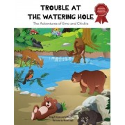 Trouble at the Watering Hole: The Adventures of Emo and Chickie, Paperback