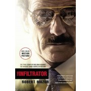 The Infiltrator: The True Story of One Man Against the Biggest Drug Cartel in History, Paperback