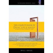 Complete Book Of Discipleship, The by Bill Hull